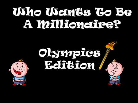 Who Wants To Be A Millionaire? Olympics Edition Event 1.