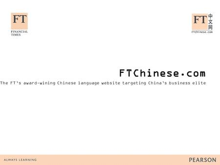 FTChinese.com The FT's award-wining Chinese language website targeting China's business elite.