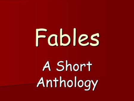 Fables A Short Anthology.