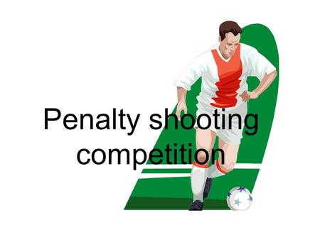 Penalty shooting competition. Each person had 10 tries at shooting a penalty. These are their scores...