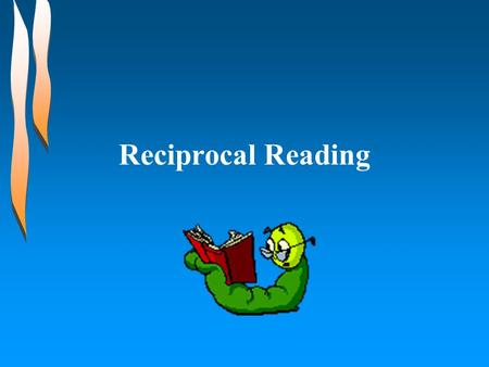 Reciprocal Reading.
