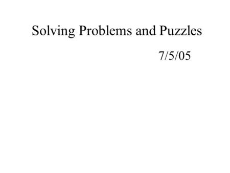 Solving Problems and Puzzles 7/5/05. To recall multiplication facts and derive division facts from the 7 times table 7/5/05.