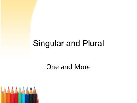 Singular and Plural One and More. A noun is a name of a person, place or thing. ShoeLeaf Ball Car Story Clock Brush.