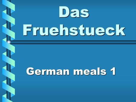 Das Fruehstueck German meals 1.