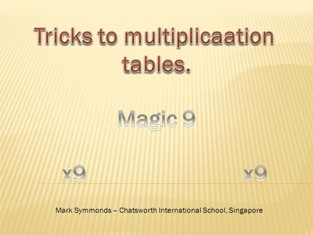 Mark Symmonds – Chatsworth International School, Singapore.