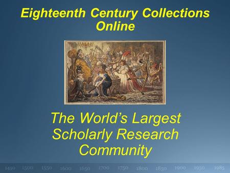 Eighteenth Century Collections Online The Worlds Largest Scholarly Research Community.