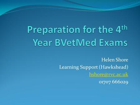 Helen Shore Learning Support (Hawkshead) 01707 666029.