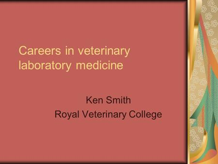 Careers in veterinary laboratory medicine