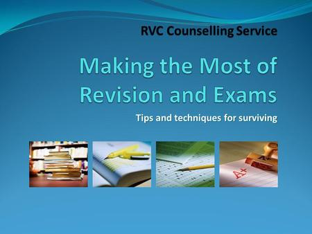 Tips and techniques for surviving RVC Counselling Service.