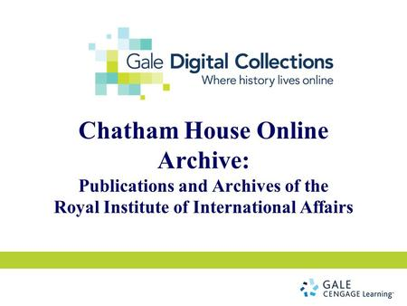 Chatham House Online Archive: Publications and Archives of the Royal Institute of International Affairs.