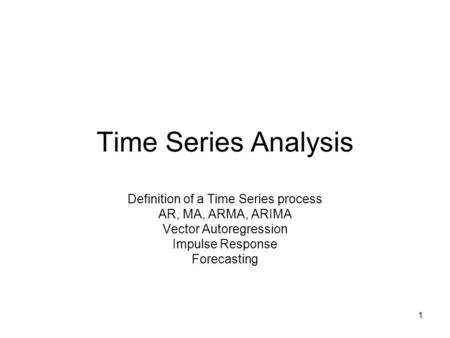 Time Series Analysis Definition of a Time Series process