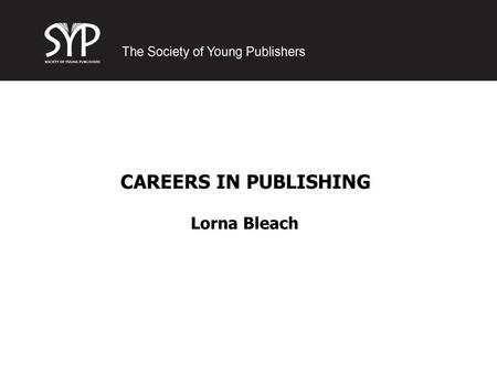CAREERS IN PUBLISHING Lorna Bleach. About Me I studied BA French & German at Sheffield University. I went on to an MA in Medieval French Literature… …And.