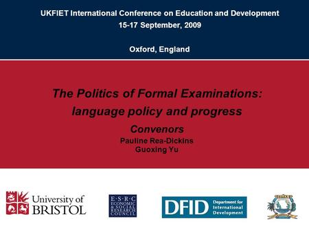 UKFIET International Conference on Education and Development 15-17 September, 2009 Oxford, England The Politics of Formal Examinations: language policy.