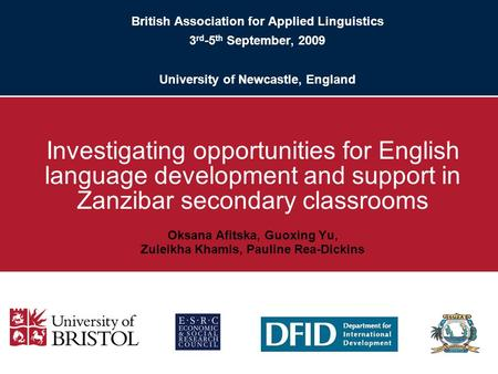 British Association for Applied Linguistics 3 rd -5 th September, 2009 University of Newcastle, England Investigating opportunities for English language.
