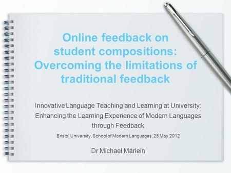 Online feedback on student compositions: Overcoming the limitations of traditional feedback Innovative Language Teaching and Learning at University: Enhancing.