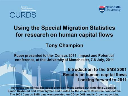 Using the Special Migration Statistics for research on human capital flows Tony Champion Paper presented to the Census 2011: Impact and Potential conference,