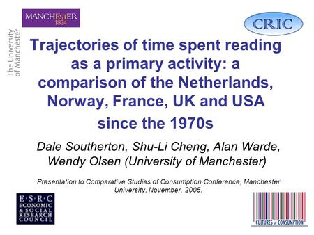 Trajectories of time spent reading as a primary activity: a comparison of the Netherlands, Norway, France, UK and USA since the 1970s Dale Southerton,