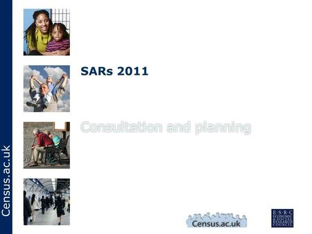 Census.ac.uk SARs 2011. Census.ac.uk Where we are Phase 1: SARs user meeting 12 November 2007 consultation survey with users/non-users in 2007. Phase.