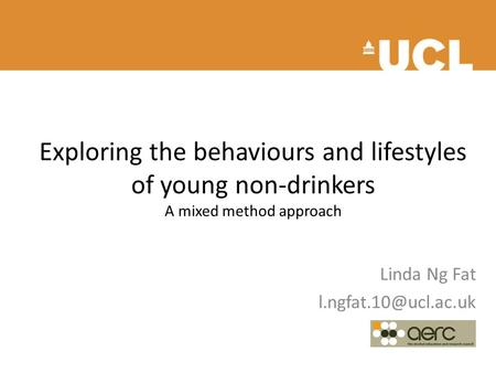 Exploring the behaviours and lifestyles of young non-drinkers A mixed method approach Linda Ng Fat