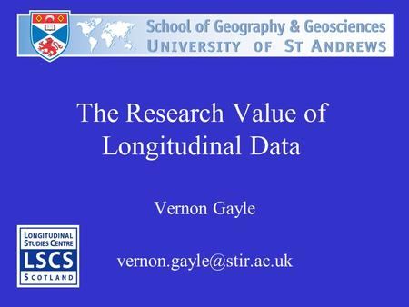 The Research Value of Longitudinal Data Vernon Gayle