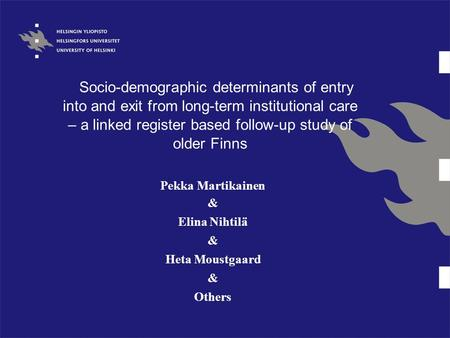 Socio-demographic determinants of entry into and exit from long-term institutional care – a linked register based follow-up study of older Finns Pekka.