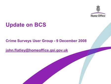 Update on BCS Crime Surveys User Group - 9 December 2008
