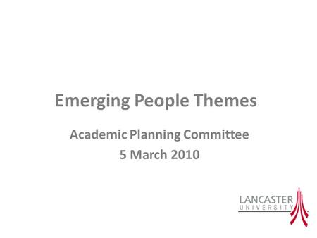 Emerging People Themes Academic Planning Committee 5 March 2010.