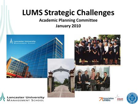 LUMS Strategic Challenges Academic Planning Committee January 2010.