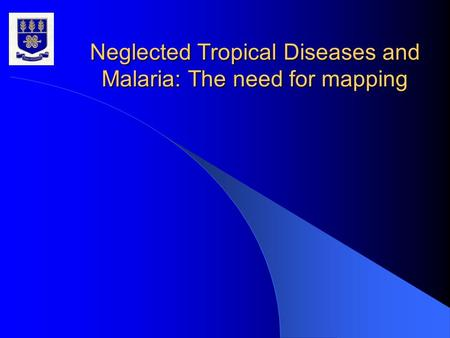 Neglected Tropical Diseases and Malaria: The need for mapping.
