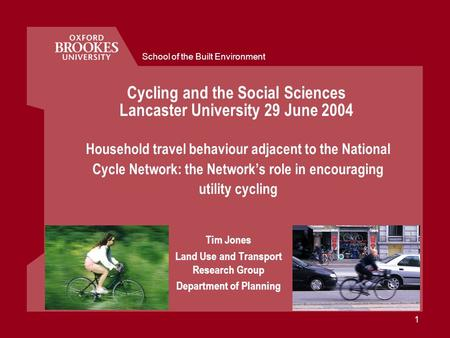 School of the Built Environment 1 Household travel behaviour adjacent to the National Cycle Network: the Networks role in encouraging utility cycling Tim.