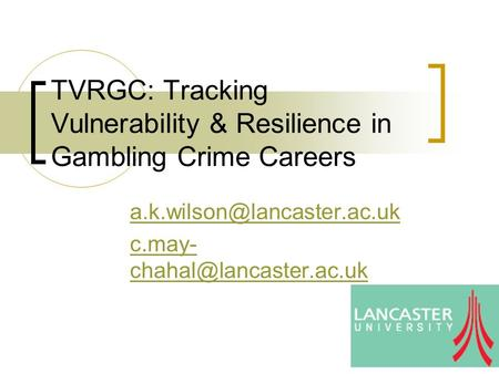 TVRGC: Tracking Vulnerability & Resilience in Gambling Crime Careers c.may-