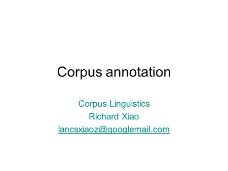 Corpus Linguistics Richard Xiao