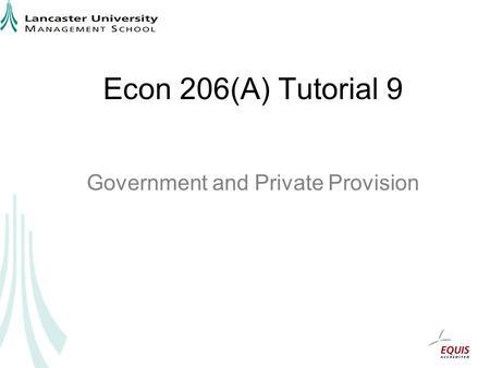 Econ 206(A) Tutorial 9 Government and Private Provision.
