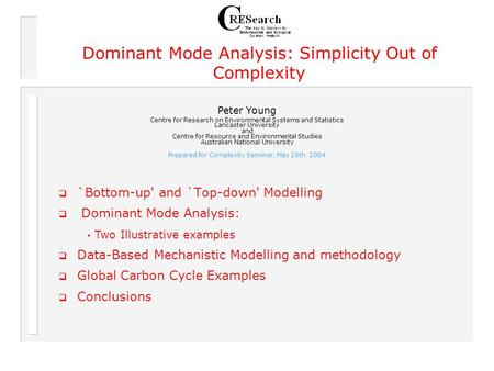 `Bottom-up' and `Top-down' Modelling Dominant Mode Analysis: Data-Based Mechanistic Modelling and methodology Global Carbon Cycle Examples Conclusions.
