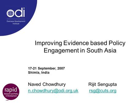 Improving Evidence based Policy Engagement in South Asia Naved Chowdhury Rijit Sengupta