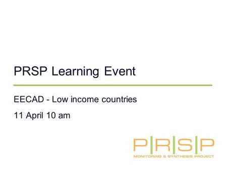PRSP Learning Event EECAD - Low income countries 11 April 10 am.