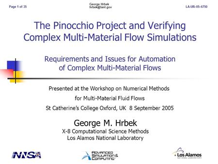 Page 1 of 35 George Hrbek LA-UR–05–6750 The Pinocchio Project and Verifying Complex Multi-Material Flow Simulations Requirements and Issues.