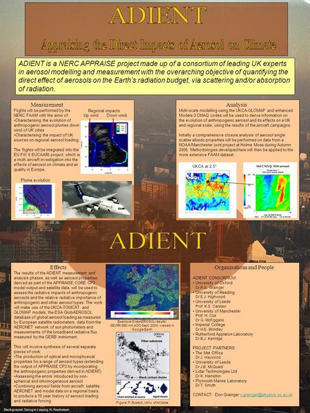 ADIENT is a NERC APPRAISE project made up of a consortium of leading UK experts in aerosol modelling and measurement with the overarching objective of.