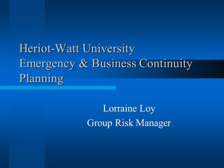 Heriot-Watt University Emergency & Business Continuity Planning