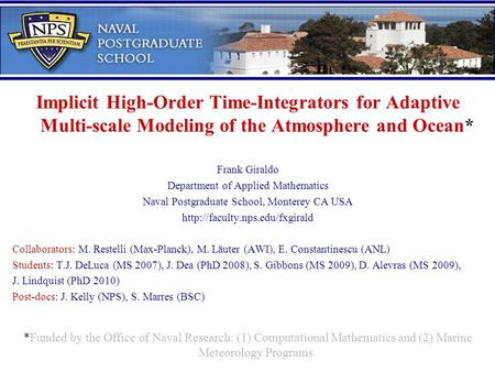 Implicit High-Order Time-Integrators for Adaptive Multi-scale Modeling of the Atmosphere and Ocean* Frank Giraldo Department of Applied Mathematics Naval.