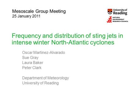 Frequency and distribution of sting jets in intense winter North-Atlantic cyclones Oscar Martinez-Alvarado Sue Gray Laura Baker Peter Clark Department.