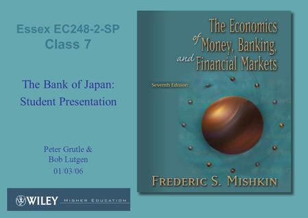 Essex EC248-2-SP Class 7 The Bank of Japan: Student Presentation Peter Grutle & Bob Lutgen 01/03/06.