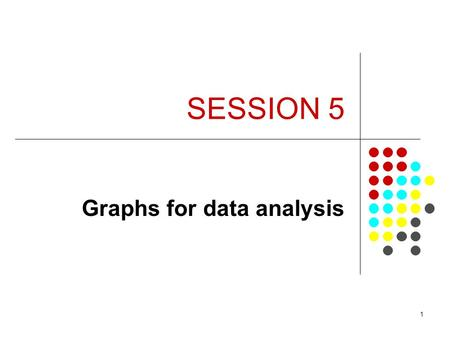 1 SESSION 5 Graphs for data analysis. 2 Objectives To be able to use STATA to produce exploratory and presentation graphs In particular Bar Charts Histograms.