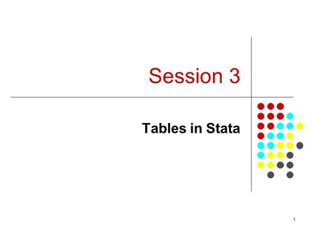 Session 3 Tables in Stata.