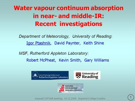 1 Annual CAVIAR meeting, 16.12.2008, Imperial College London Water vapour continuum absorption in near- and middle-IR: Recent investigations Department.
