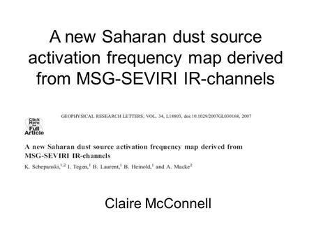 Claire McConnell A new Saharan dust source activation frequency map derived from MSG-SEVIRI IR-channels.