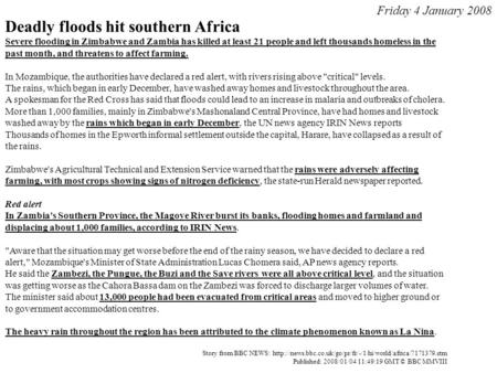 Deadly floods hit southern Africa Severe flooding in Zimbabwe and Zambia has killed at least 21 people and left thousands homeless in the past month, and.