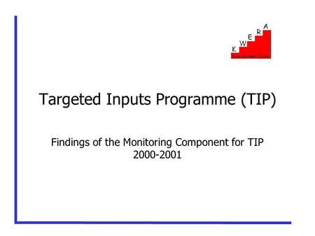 Targeted Inputs Programme (TIP) Findings of the Monitoring Component for TIP 2000-2001.