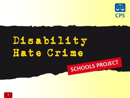 1 1. 2 Be able to define what disability hate crime is. Understand the potential consequences of committing Disability Hate Crime. Be able to identify.