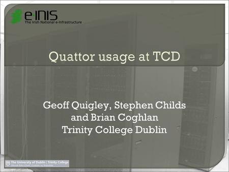 Geoff Quigley, Stephen Childs and Brian Coghlan Trinity College Dublin.
